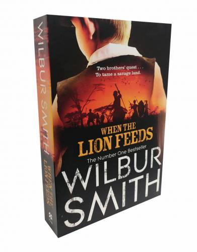 'When the Lion Feeds' by Wilbur Smith