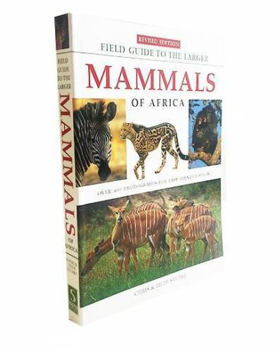 'Field Guide to the Larger Mammals of Africa,' by Chris & Tilde Stuart