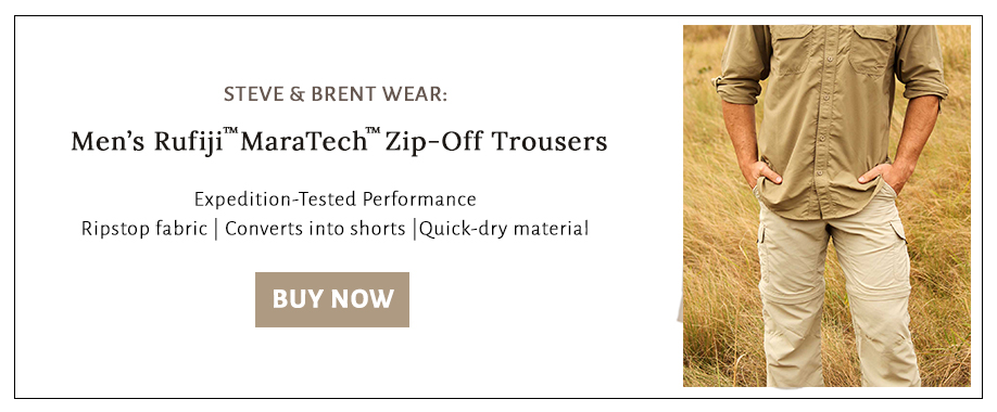 Shop for the trousers that Brent and Steve wear on outdoor and safari adventures